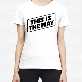 """T-shirt """"This is the way"""" Version Blanc"""