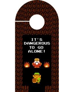 """Accroche-porte """"It's dangerous to go alone !"""""""